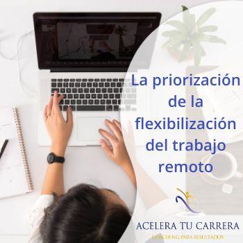 La priorización de la flexibilización del trabajo remoto
