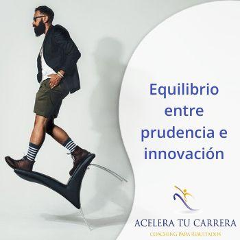 Equilibrio entre prudencia e innovación